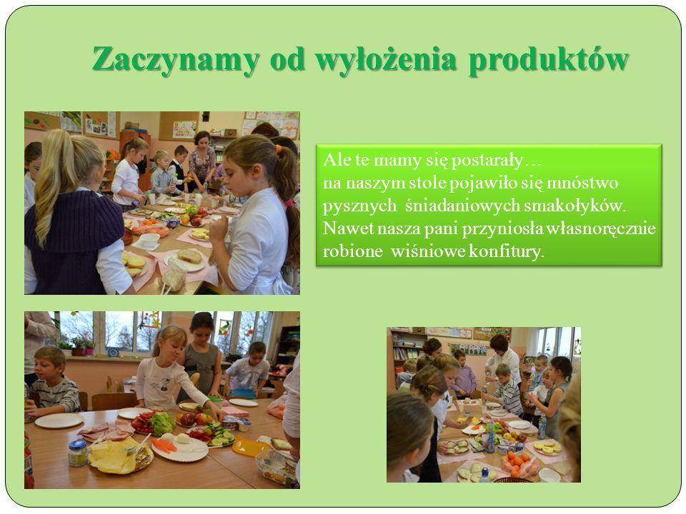 Zaczynamy od wyłożenia produktów Ale te mamy się postarały… na naszym stole pojawiło się mnóstwo pysznych śniadaniowych smakołyków.