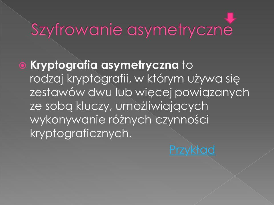  Kryptografia asymetryczna to rodzaj kryptografii, w którym używa się zestawów dwu lub więcej powiązanych ze sobą kluczy, umożliwiających wykonywanie różnych czynności kryptograficznych.