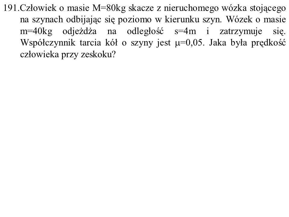 Dane: M=80kg, m=40kg, s=4m,  =0,05. Szukane: v=? F: