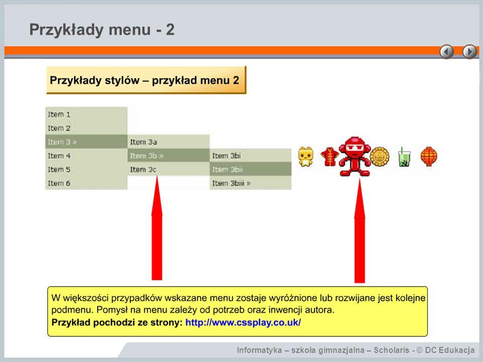 Informatyka – szkoła gimnazjalna – Scholaris - © DC Edukacja Przykłady menu - 2