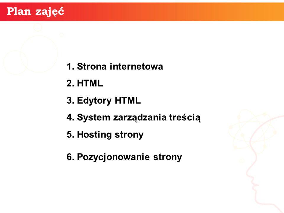 Plan zajęć 1. Strona internetowa 2. HTML 3. Edytory HTML 4.