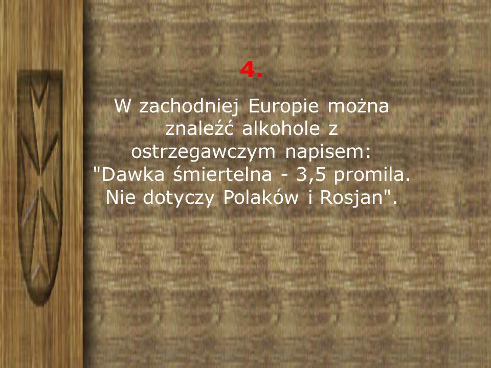 4. W zachodniej Europie można znaleźć alkohole z ostrzegawczym napisem: