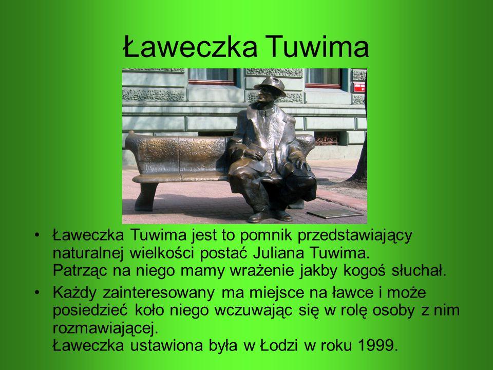 Ławeczka Tuwima Ławeczka Tuwima jest to pomnik przedstawiający naturalnej wielkości postać Juliana Tuwima. Patrząc na niego mamy wrażenie jakby kogoś