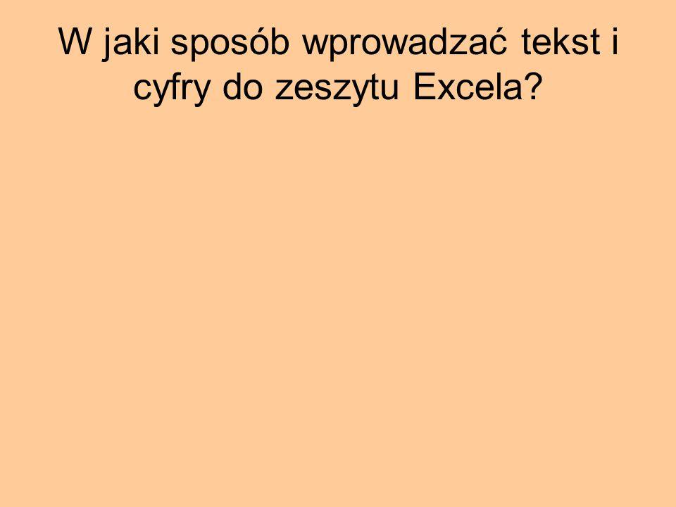 W jaki sposób wprowadzać tekst i cyfry do zeszytu Excela?