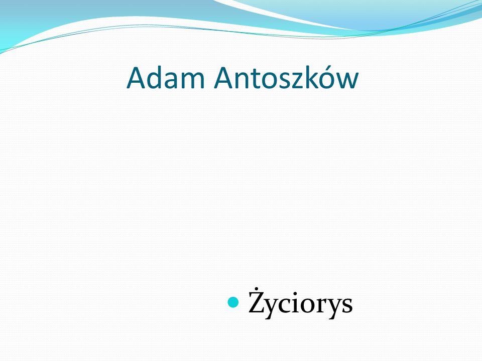 Adam Antoszków Życiorys