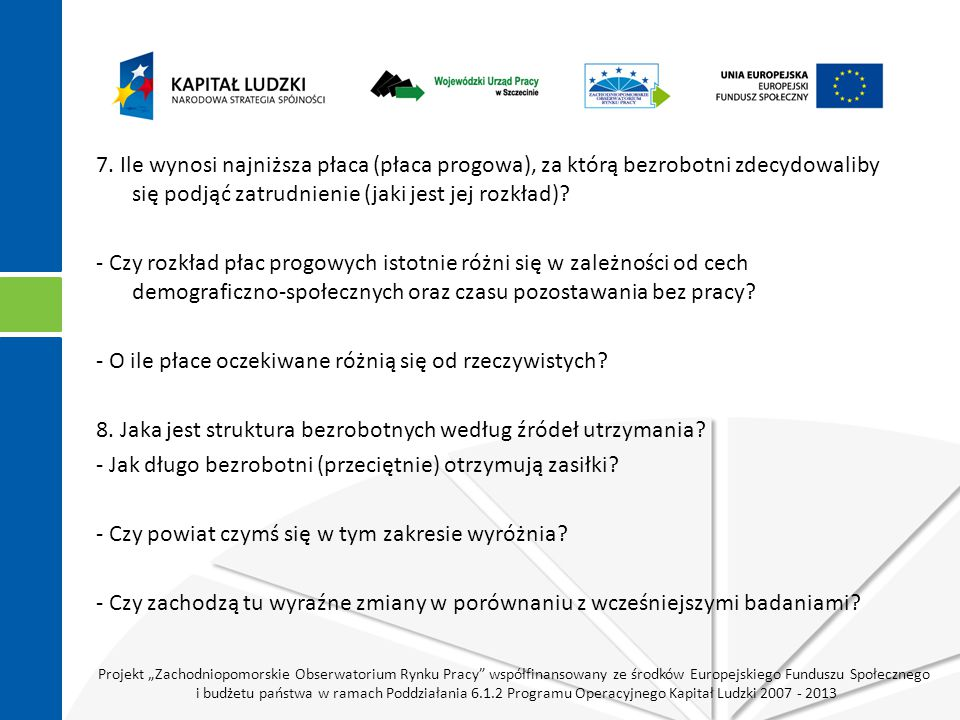 """Projekt """"Zachodniopomorskie Obserwatorium Rynku Pracy współfinansowany ze środków Europejskiego Funduszu Społecznego i budżetu państwa w ramach Poddziałania 6.1.2 Programu Operacyjnego Kapitał Ludzki 2007 - 2013 7."""