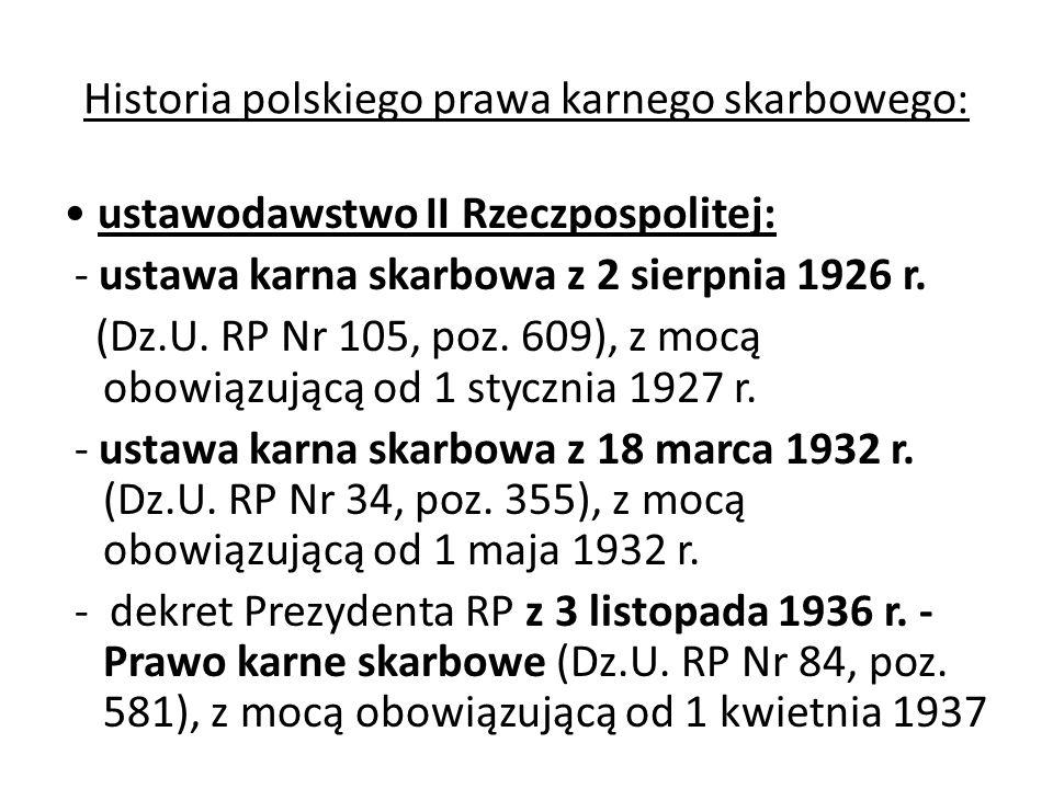 Historia polskiego prawa karnego skarbowego: ustawodawstwo II Rzeczpospolitej: - ustawa karna skarbowa z 2 sierpnia 1926 r. (Dz.U. RP Nr 105, poz. 609