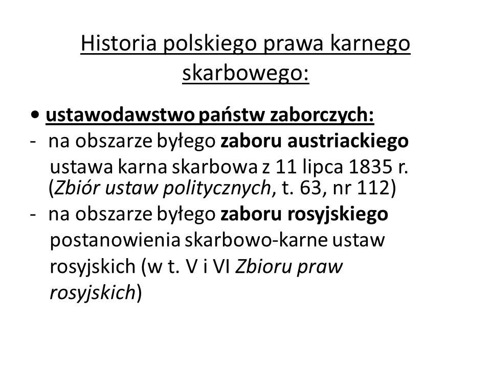 Historia polskiego prawa karnego skarbowego: ustawodawstwo państw zaborczych: -na obszarze byłego zaboru austriackiego ustawa karna skarbowa z 11 lipc
