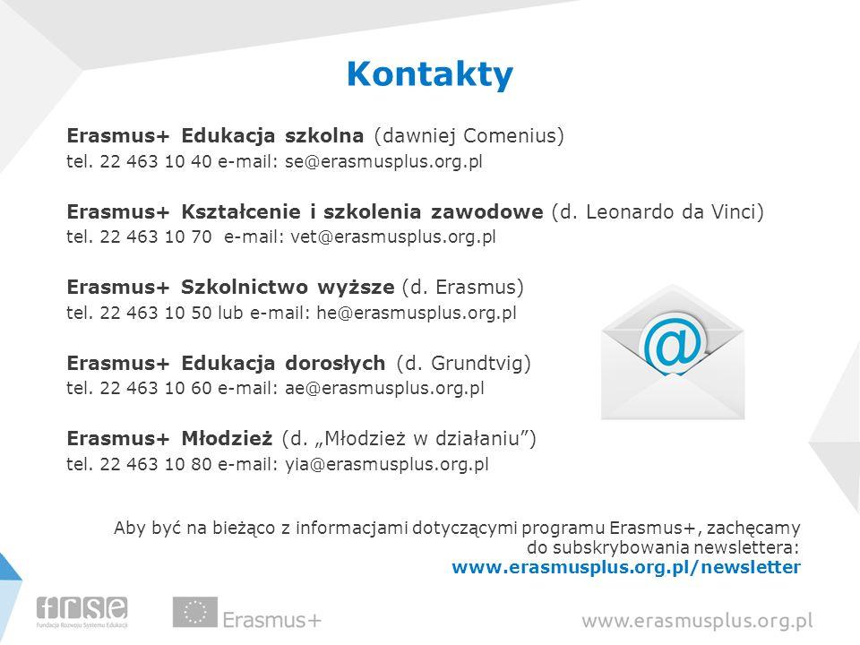 Kontakty Erasmus+ Edukacja szkolna (dawniej Comenius) tel. 22 463 10 40 e-mail: se@erasmusplus.org.pl Erasmus+ Kształcenie i szkolenia zawodowe (d. Le
