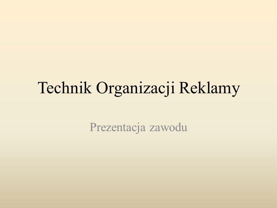 Technik Organizacji Reklamy Prezentacja zawodu