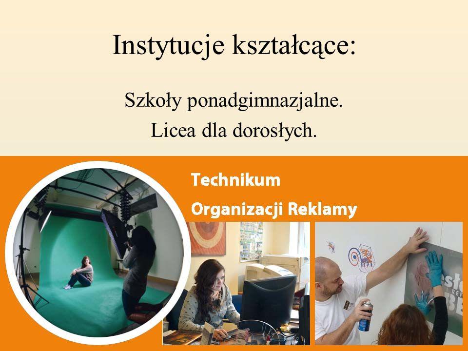 Instytucje kształcące: Szkoły ponadgimnazjalne. Licea dla dorosłych.