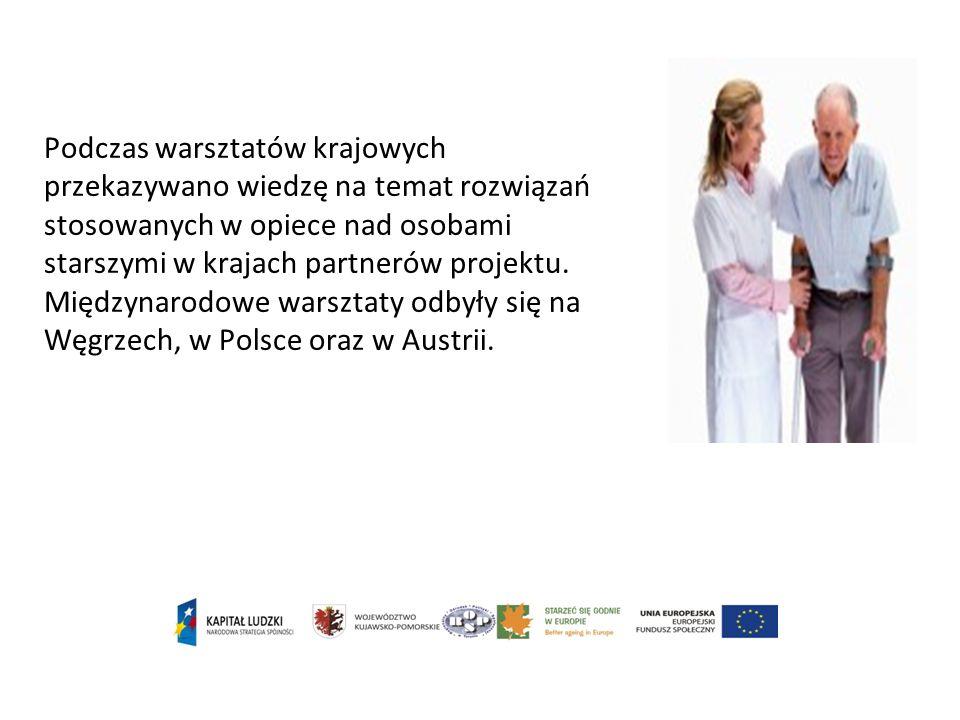 Podczas warsztatów krajowych przekazywano wiedzę na temat rozwiązań stosowanych w opiece nad osobami starszymi w krajach partnerów projektu.