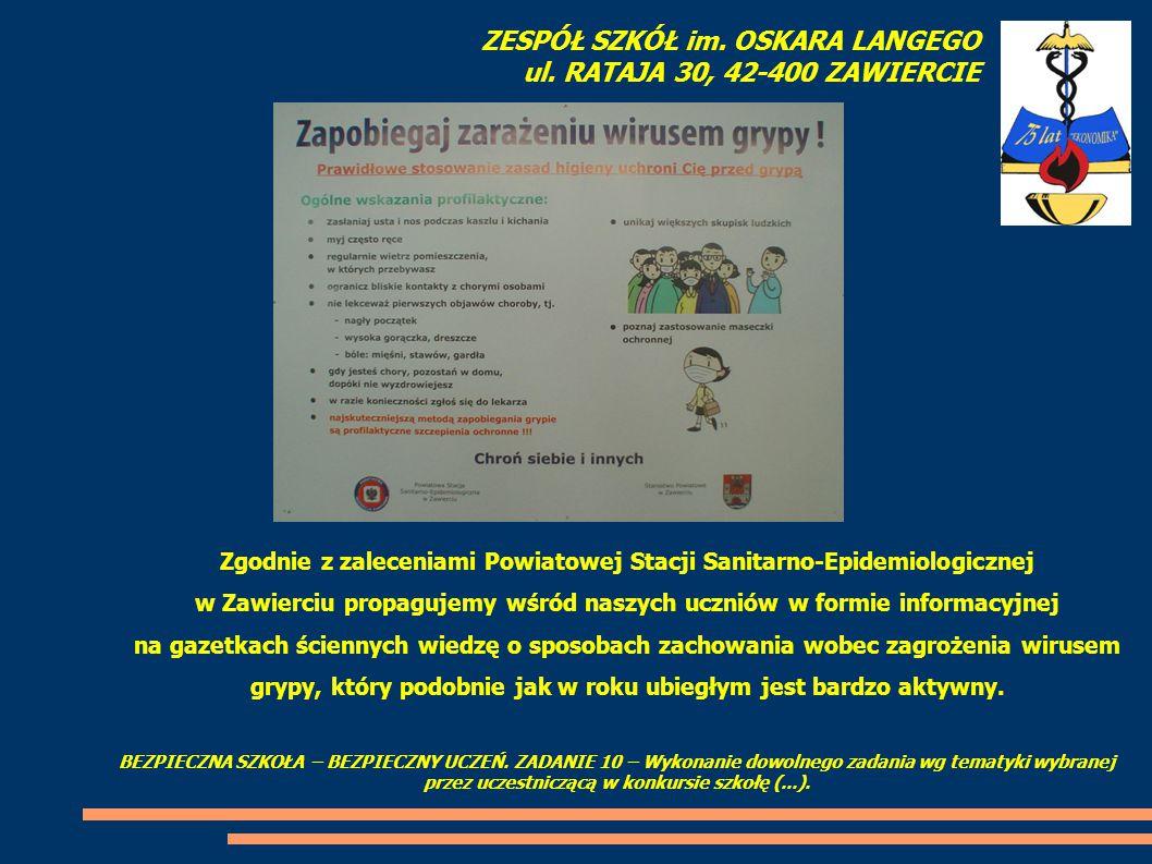 Zgodnie z zaleceniami Powiatowej Stacji Sanitarno-Epidemiologicznej w Zawierciu propagujemy wśród naszych uczniów w formie informacyjnej na gazetkach