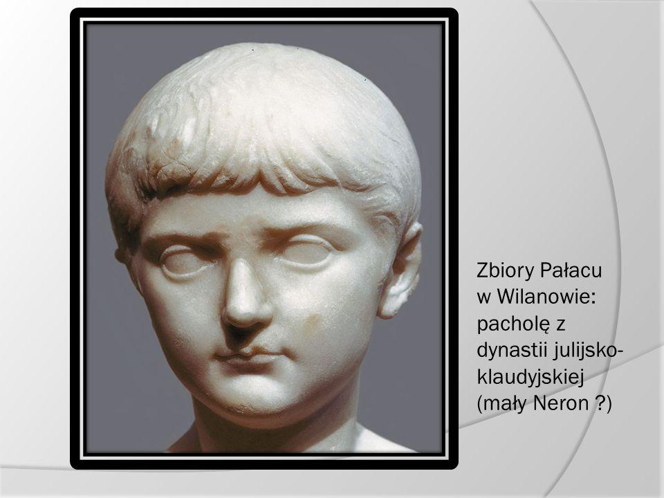 Zbiory Pałacu w Wilanowie: pacholę z dynastii julijsko- klaudyjskiej (mały Neron ?)