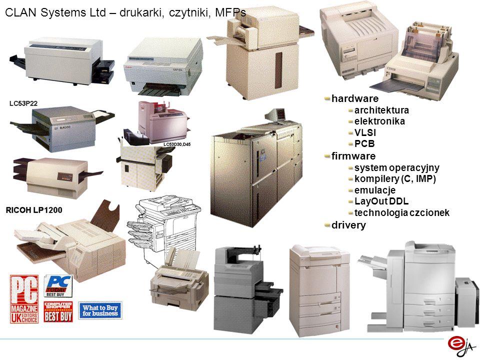CLAN Systems Ltd – drukarki, czytniki, MFPs hardware architektura elektronika VLSI PCB firmware system operacyjny kompilery (C, IMP) emulacje LayOut DDL technologia czcionek drivery