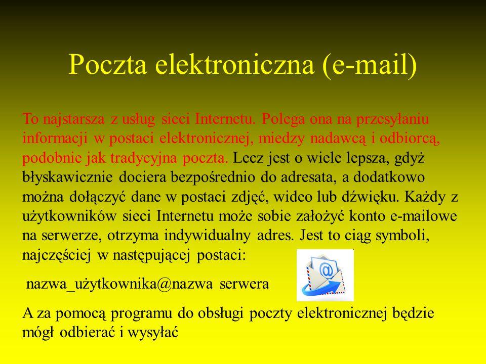 Poczta elektroniczna (e-mail) To najstarsza z usług sieci Internetu.