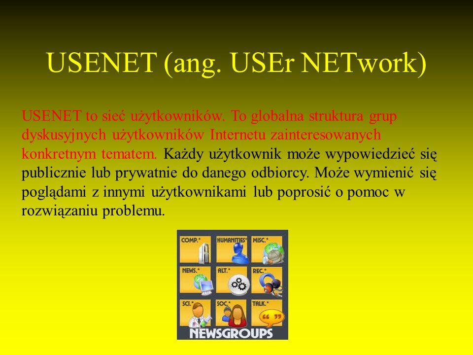 USENET (ang.USEr NETwork) USENET to sieć użytkowników.