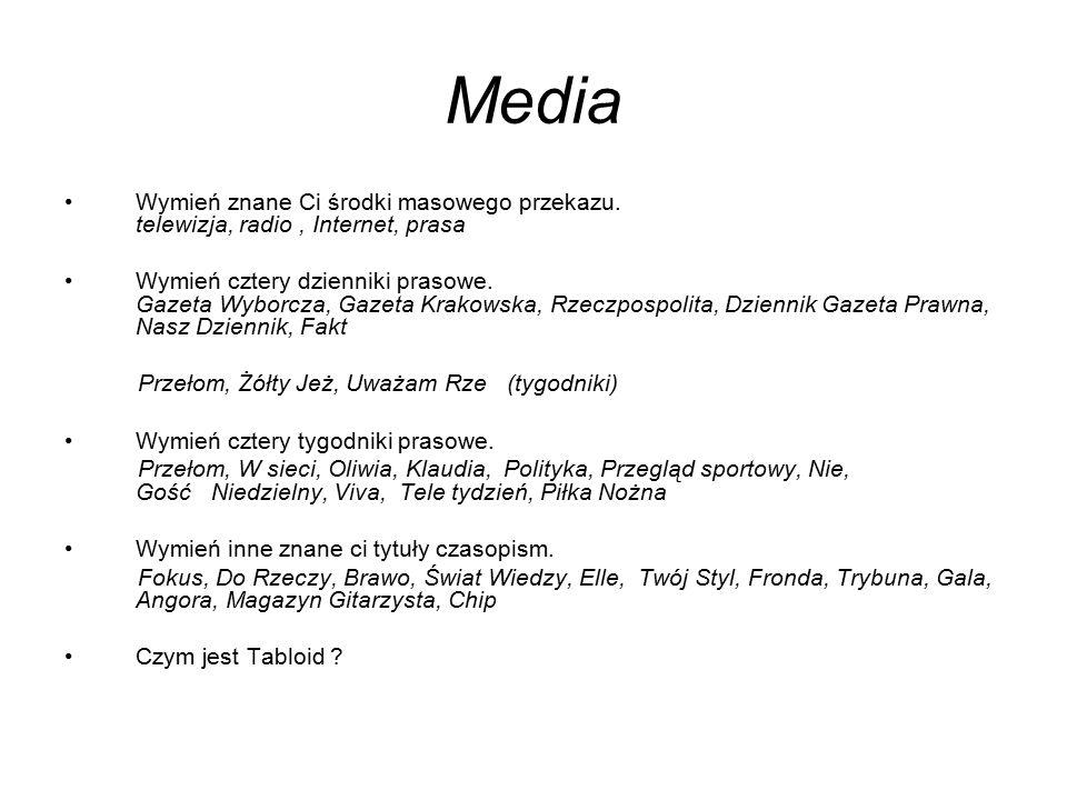 Media Wymień znane Ci środki masowego przekazu.