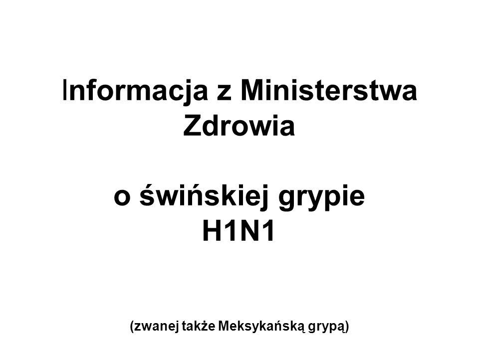 Informacja z Ministerstwa Zdrowia o świńskiej grypie H1N1 (zwanej także Meksykańską grypą)