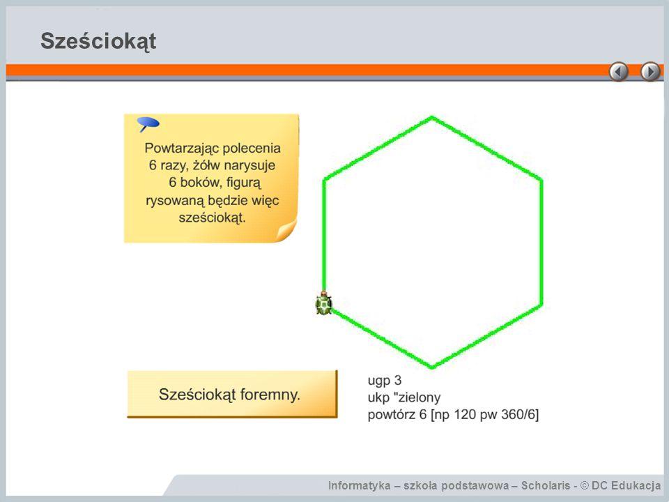 Informatyka – szkoła podstawowa – Scholaris - © DC Edukacja Sześciokąt