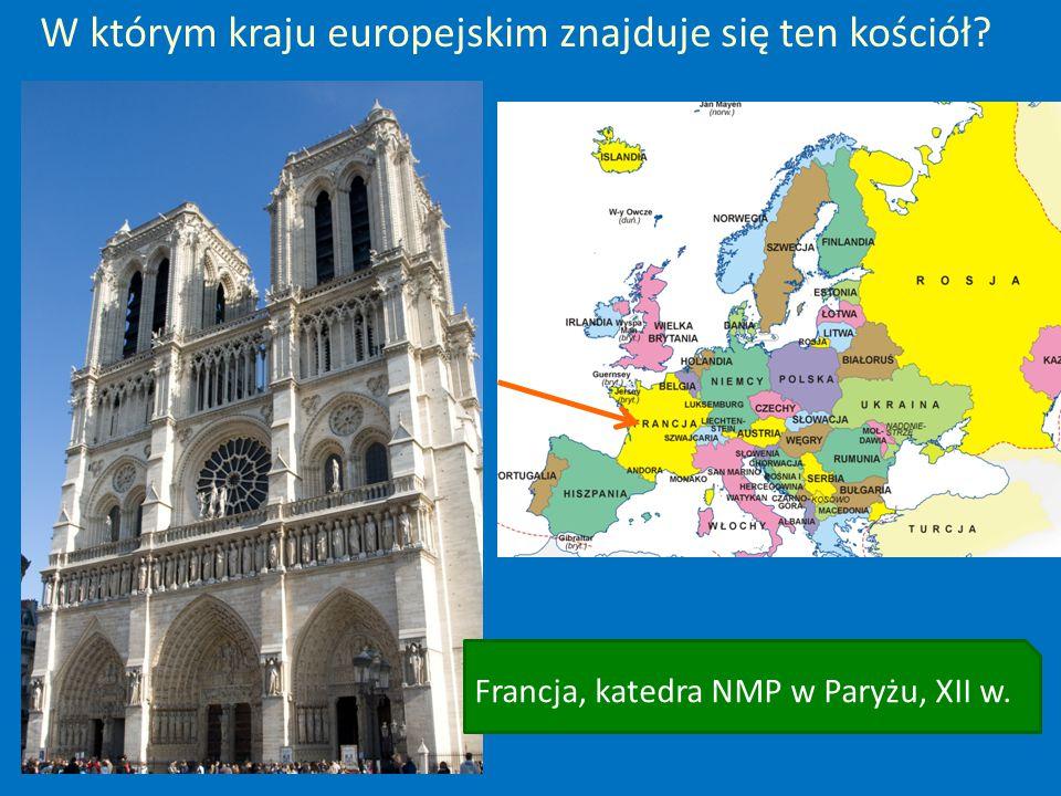 W którym kraju europejskim znajduje się ten kościół? Francja, katedra NMP w Paryżu, XII w.