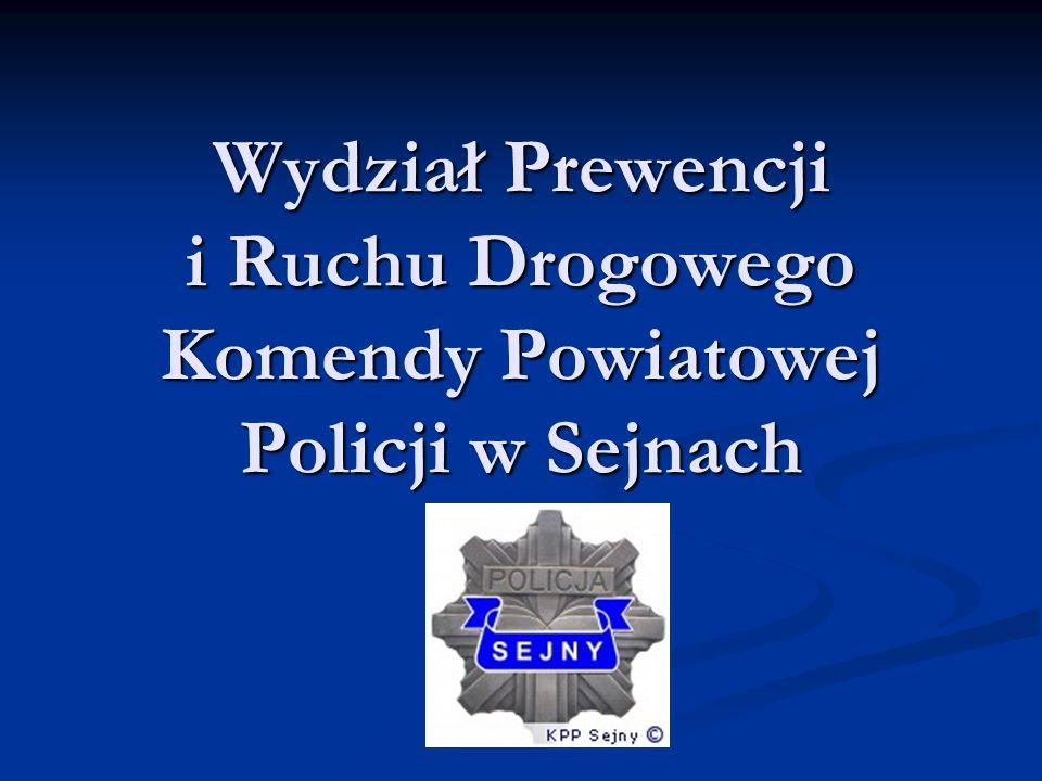 Wydział Prewencji i Ruchu Drogowego Komendy Powiatowej Policji w Sejnach