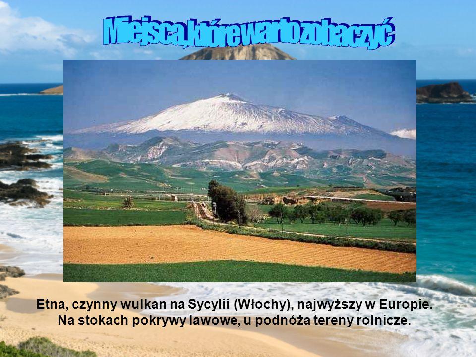 Etna, czynny wulkan na Sycylii (Włochy), najwyższy w Europie.
