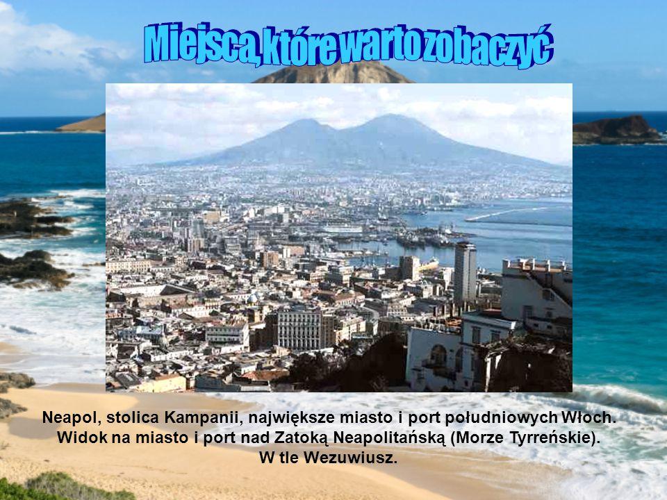 Neapol, stolica Kampanii, największe miasto i port południowych Włoch.