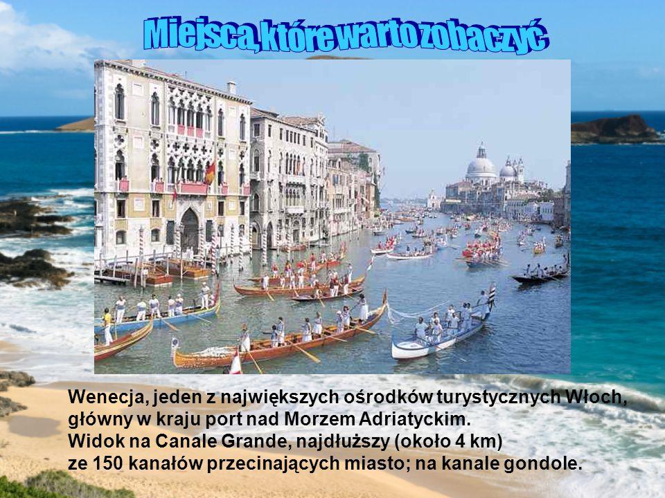Wenecja, jeden z największych ośrodków turystycznych Włoch, główny w kraju port nad Morzem Adriatyckim.