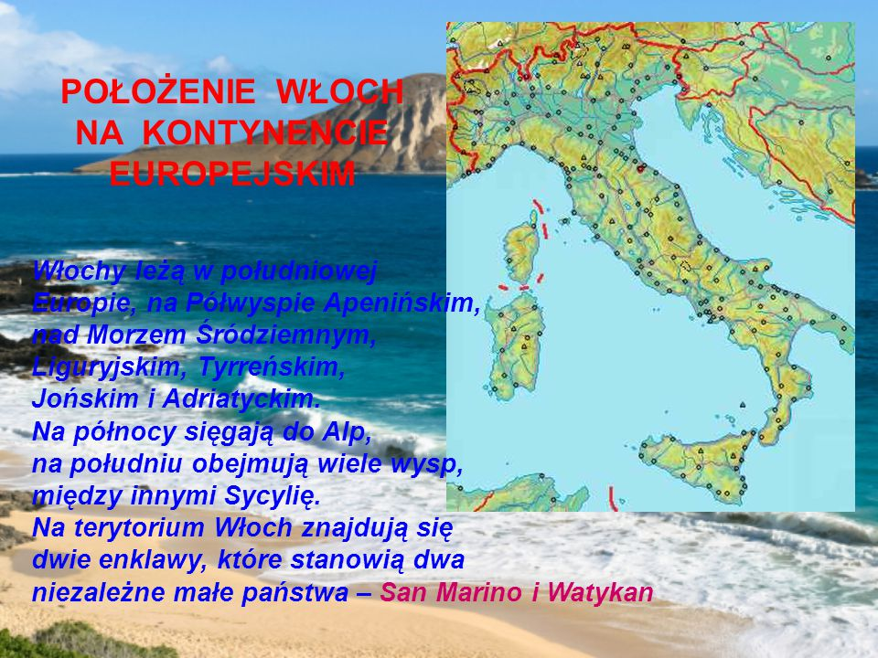 WŁOCHY – Italia Republika Włoska - Repubblica Italiana Ustrój polityczny: republika Stolica: Rzym Powierzchnia: 301 300 km 2 Ludność: 57,5 mln mieszk.