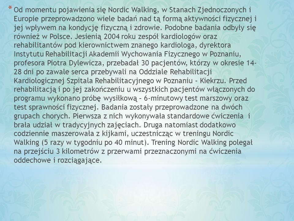 * Od momentu pojawienia się Nordic Walking, w Stanach Zjednoczonych i Europie przeprowadzono wiele badań nad tą formą aktywności fizycznej i jej wpływ