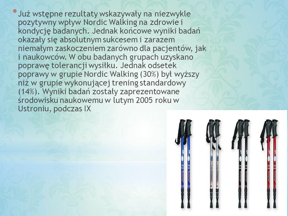 * Już wstępne rezultaty wskazywały na niezwykle pozytywny wpływ Nordic Walking na zdrowie i kondycję badanych. Jednak końcowe wyniki badań okazały się