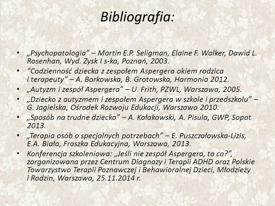 "Bibliografia: ""Psychopatologia – Martin E.P.Seligman, Elaine F."