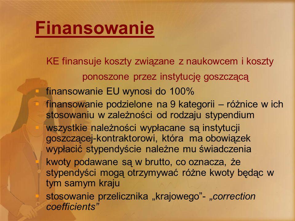 """Finansowanie KE finansuje koszty związane z naukowcem i koszty ponoszone przez instytucję goszczącą  finansowanie EU wynosi do 100%  finansowanie podzielone na 9 kategorii – różnice w ich stosowaniu w zależności od rodzaju stypendium  wszystkie należności wypłacane są instytucji goszczącej-kontraktorowi, która ma obowiązek wypłacić stypendyście należne mu świadczenia  kwoty podawane są w brutto, co oznacza, że stypendyści mogą otrzymywać różne kwoty będąc w tym samym kraju  stosowanie przelicznika """"krajowego - """"correction coefficients"""