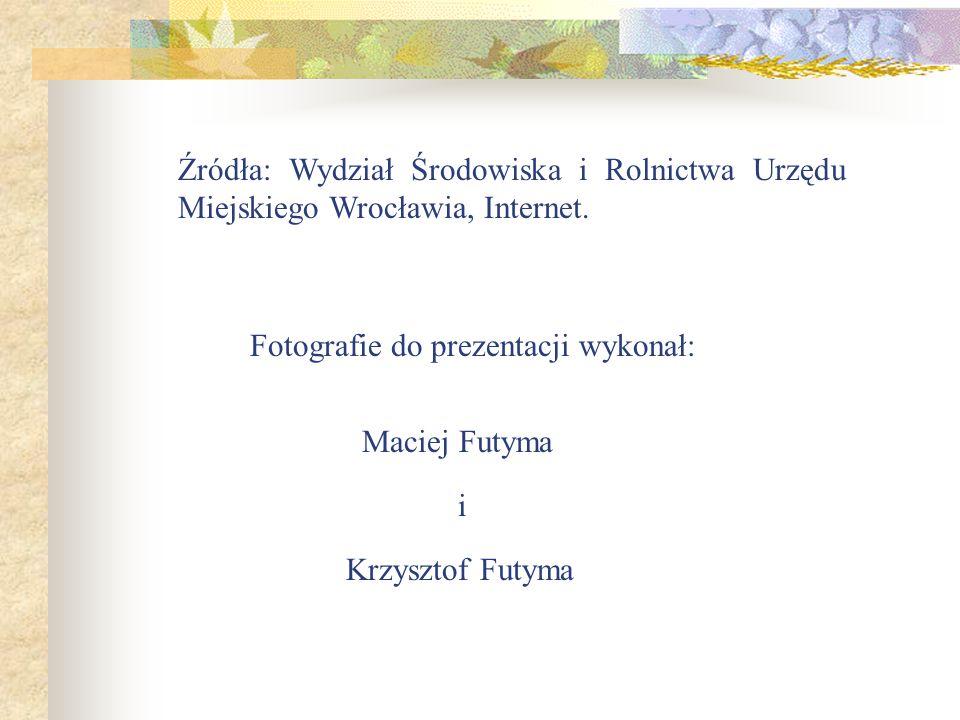 Źródła: Wydział Środowiska i Rolnictwa Urzędu Miejskiego Wrocławia, Internet.