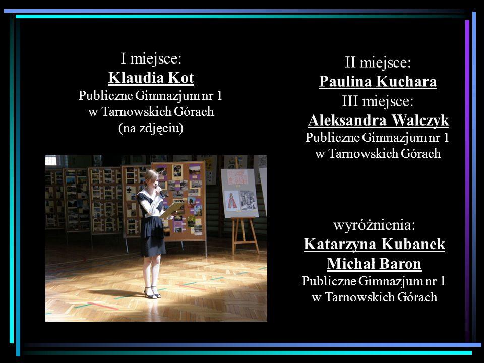 I miejsce: Klaudia Kot Publiczne Gimnazjum nr 1 w Tarnowskich Górach (na zdjęciu) II miejsce: Paulina Kuchara III miejsce: Aleksandra Walczyk Publiczn