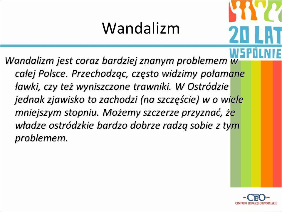 Wandalizm Wandalizm jest coraz bardziej znanym problemem w całej Polsce.