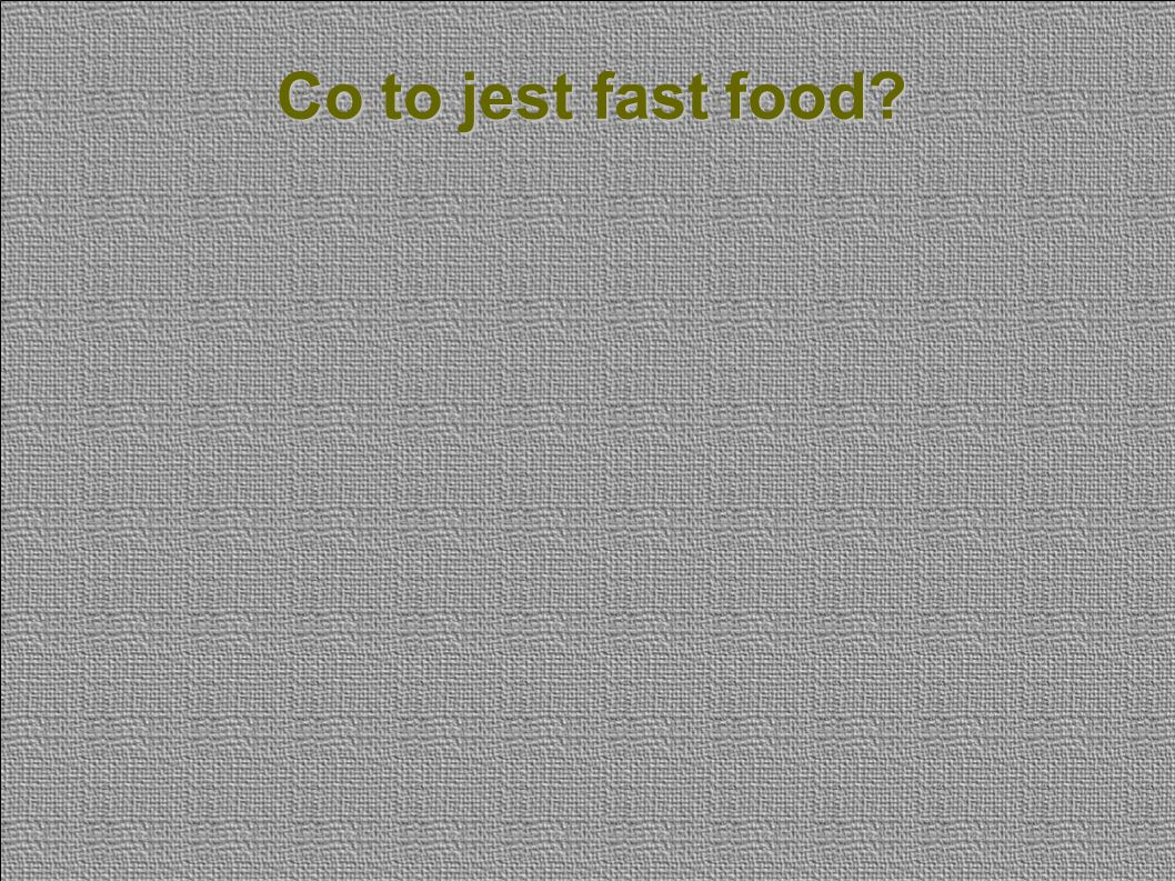Co to jest fast food?