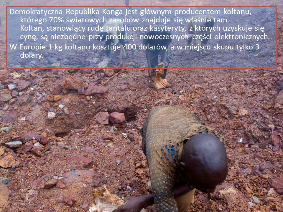 Demokratyczna Republika Konga jest głównym producentem koltanu, którego 70% światowych zasobów znajduje się właśnie tam. Koltan, stanowiący rudę tanta