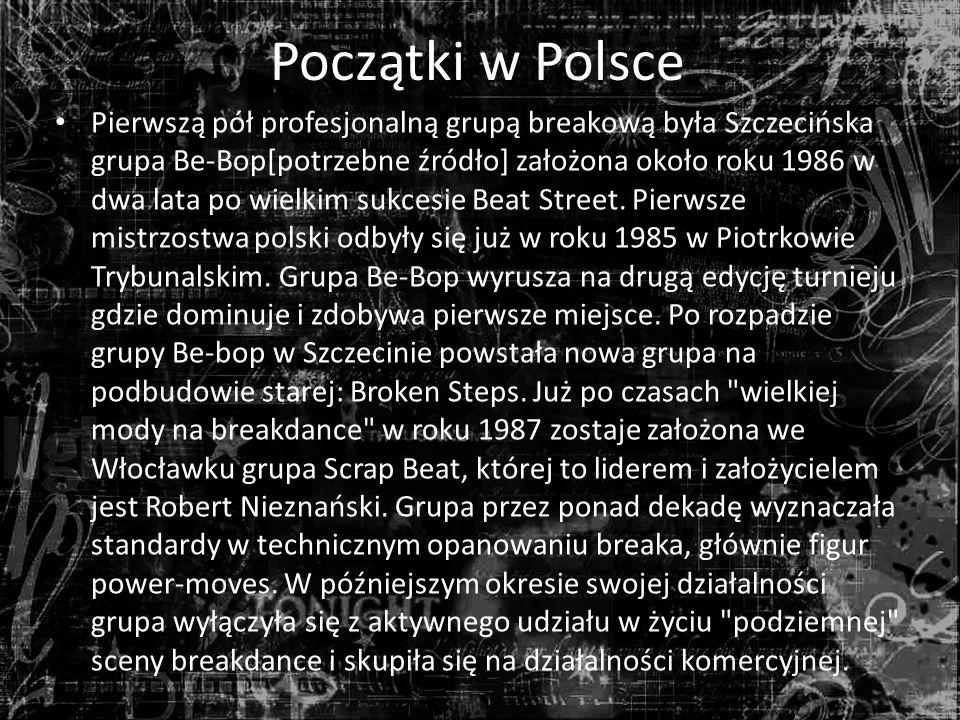 Początki w Polsce Pierwszą pół profesjonalną grupą breakową była Szczecińska grupa Be-Bop[potrzebne źródło] założona około roku 1986 w dwa lata po wielkim sukcesie Beat Street.