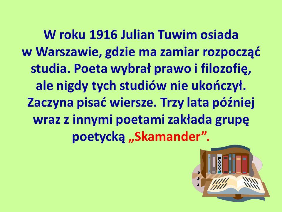 W roku 1916 Julian Tuwim osiada w Warszawie, gdzie ma zamiar rozpocząć studia. Poeta wybrał prawo i filozofię, ale nigdy tych studiów nie ukończył. Za