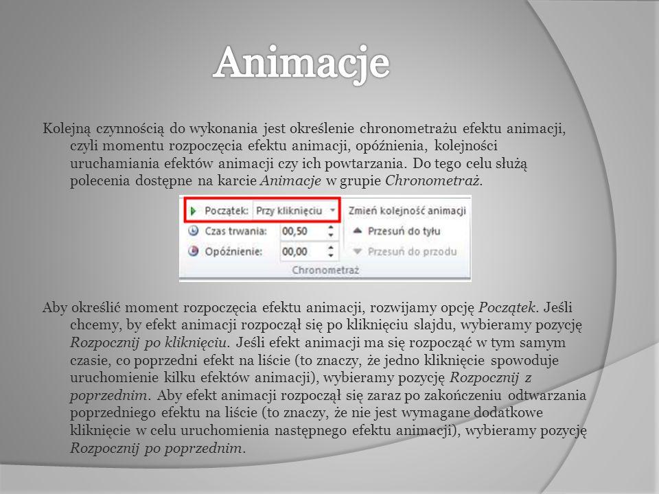 Kolejną czynnością do wykonania jest określenie chronometrażu efektu animacji, czyli momentu rozpoczęcia efektu animacji, opóźnienia, kolejności uruch