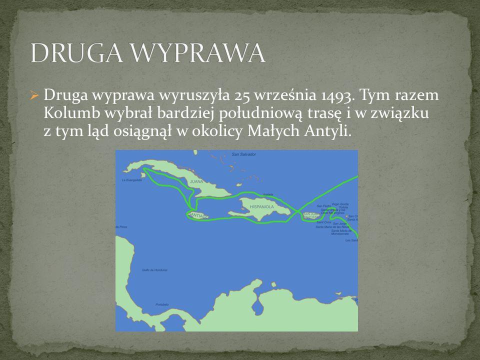  Druga wyprawa wyruszyła 25 września 1493.