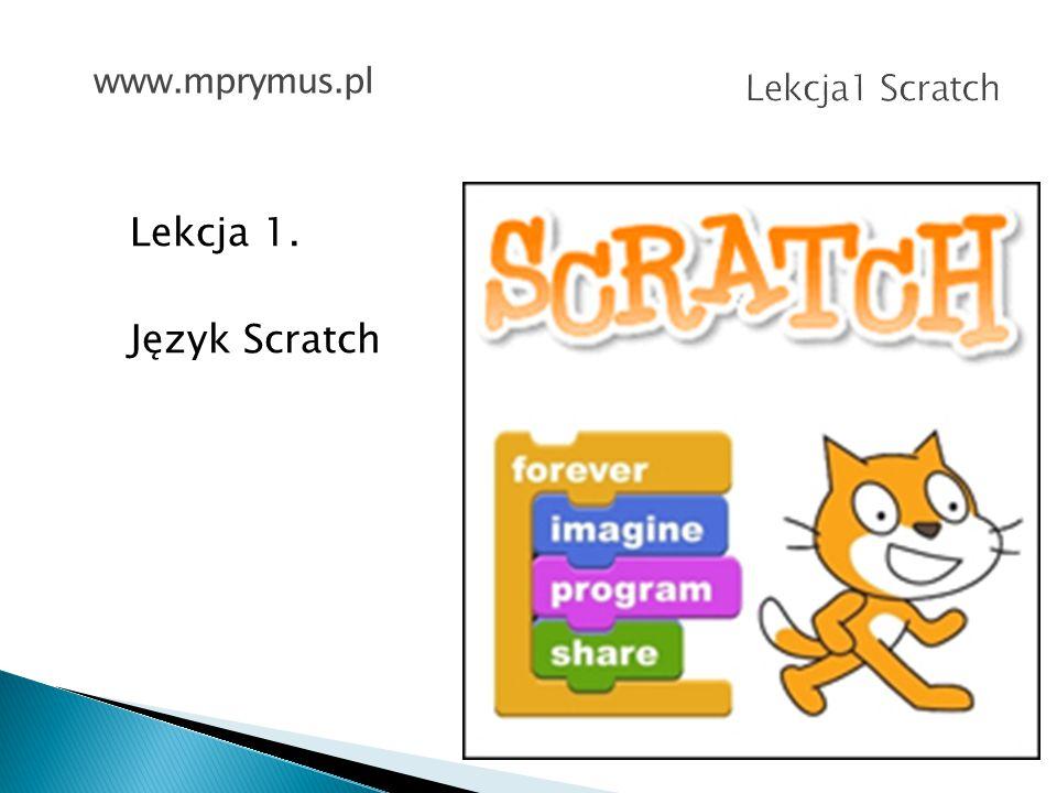 Lekcja1 Scratch Język Scratch został zaprojektowany przez Mitchela Resnicka (m.in.