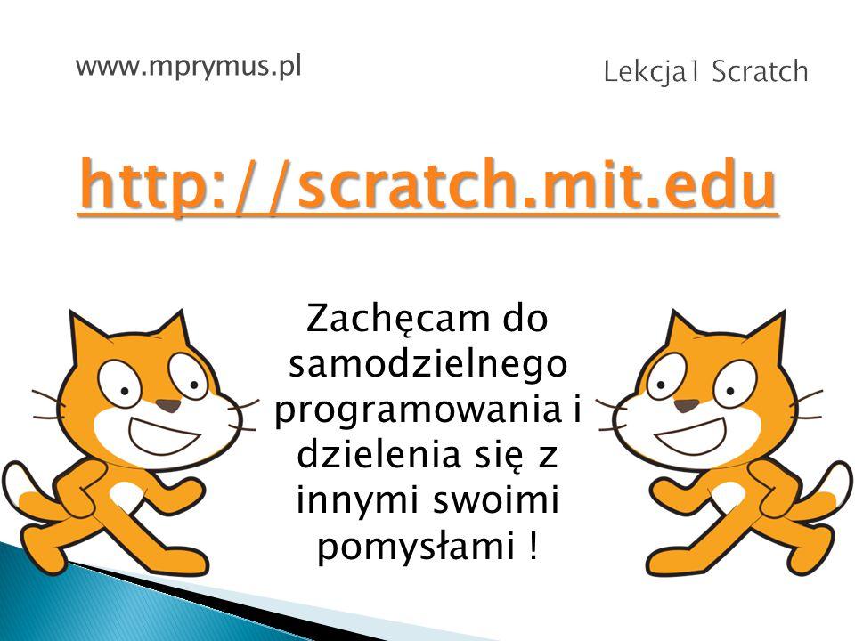 Krok 1: odwiedź stronę http://scratch.mit.edu www.mprymus.pl