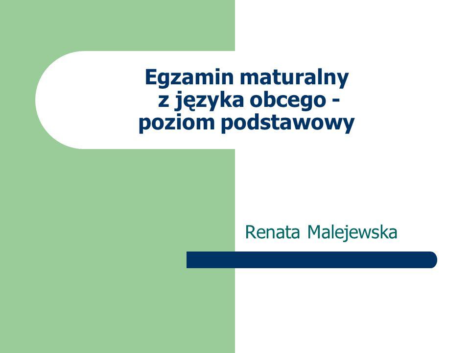 Egzamin maturalny z języka obcego - poziom podstawowy Renata Malejewska