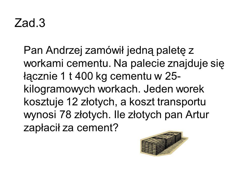 Zad.3 Pan Andrzej zamówił jedną paletę z workami cementu.