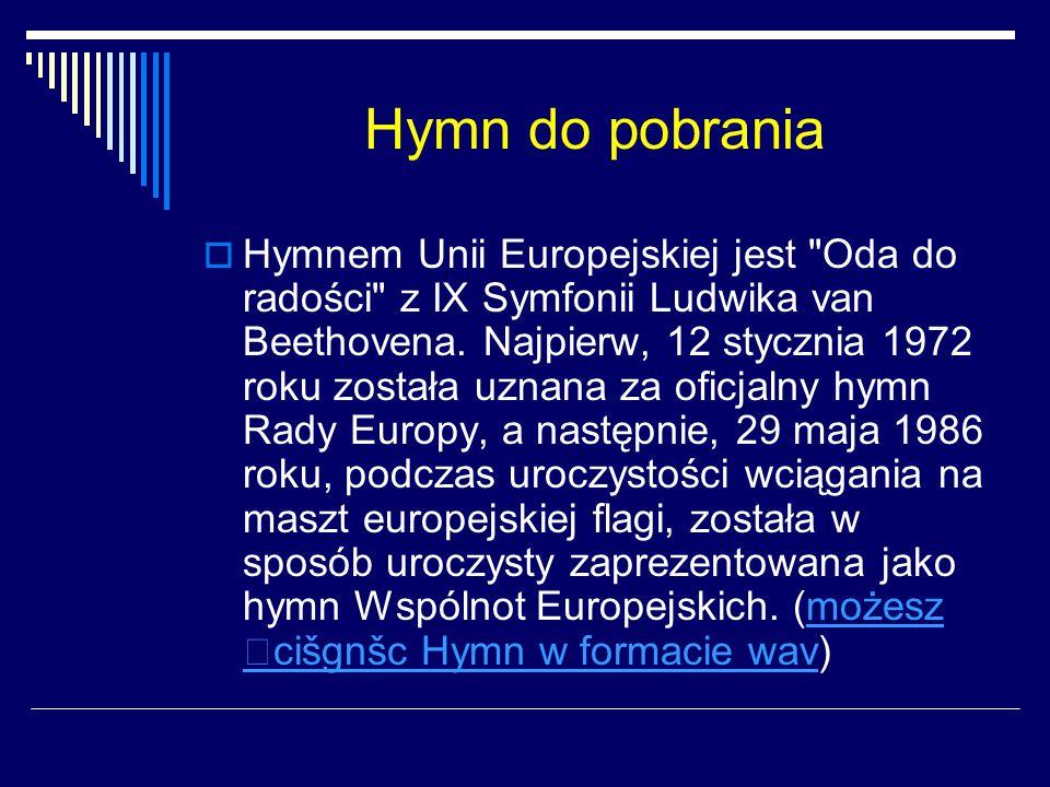 Hymn do pobrania  Hymnem Unii Europejskiej jest
