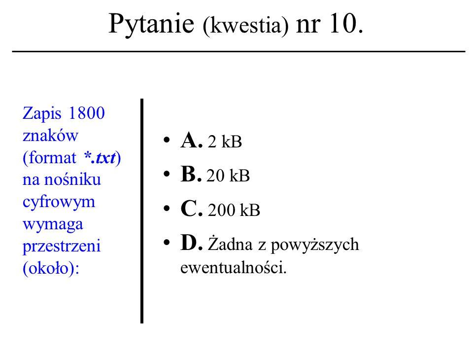 Pytanie (kwestia) nr 9. Komputer zarządzający pracą węzła systemu sieciowego to: A.
