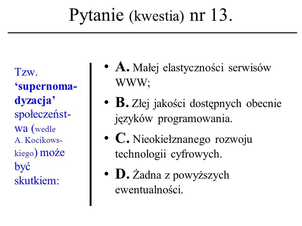 Pytanie (kwestia) nr 12. Z jakim terminem kojarzysz nazwy: FORTRAN, ALGOL, COBOL.